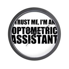Trust Me, Im An Optometric Assistant Wall Clock