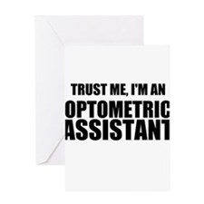 Trust Me, Im An Optometric Assistant Greeting Card