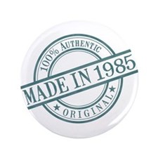 "Made in 1985 3.5"" Button"
