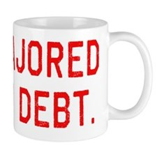 Majored in Debt. College Grad  Mug