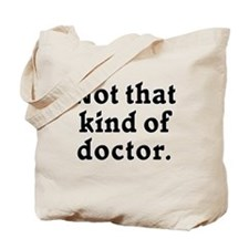 Not that kind of doctor  Tote Bag