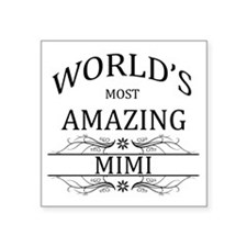 "World's Most Amazing Mimi Square Sticker 3"" x 3"""