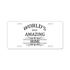 World's Most Amazing Mimi Aluminum License Plate