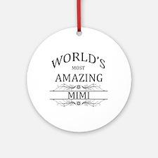 World's Most Amazing Mimi Ornament (Round)