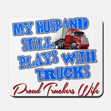 Husband Still Plays With Trucks Mousepad