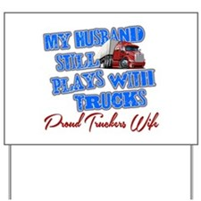 Husband Still Plays With Trucks Yard Sign