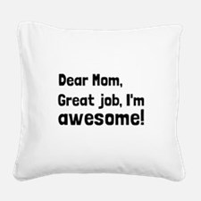 Mom Im Awesome Square Canvas Pillow