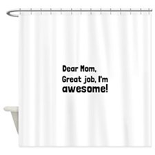 Mom Im Awesome Shower Curtain
