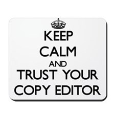 Keep Calm and Trust Your Copy Editor Mousepad