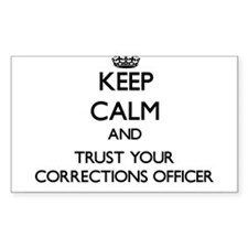 Keep Calm and Trust Your Corrections Officer Stick