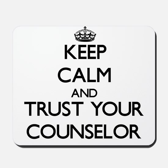 Keep Calm and Trust Your Counselor Mousepad