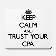 Keep Calm and Trust Your Cpa Mousepad