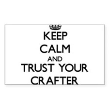 Keep Calm and Trust Your Crafter Decal