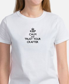 Keep Calm and Trust Your Crafter T-Shirt