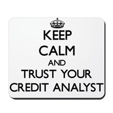 Keep Calm and Trust Your Credit Analyst Mousepad