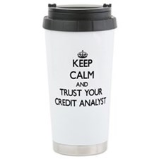 Keep Calm and Trust Your Credit Analyst Travel Mug