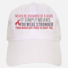 Never be Ashamed of a Scar Baseball Baseball Cap