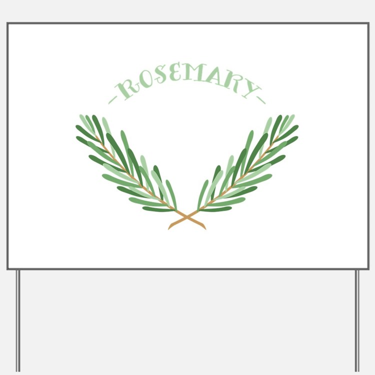 - ROSEMARY - Yard Sign