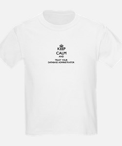 Keep Calm and Trust Your Database Administrator T-