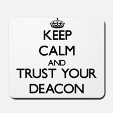 Keep Calm and Trust Your Deacon Mousepad