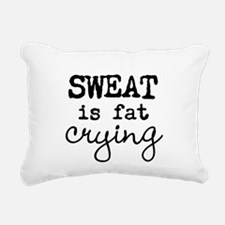 SWEAT is fat crying Rectangular Canvas Pillow