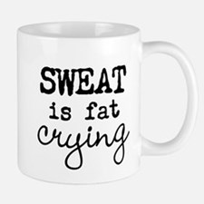 SWEAT is fat crying Mugs