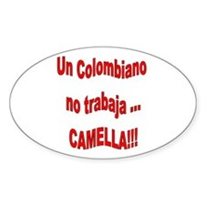 Dicho Colombiano camella Oval Decal