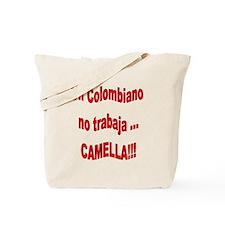 Dicho Colombiano camella Tote Bag