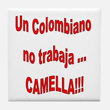 Dicho Colombiano camella Tile Coaster