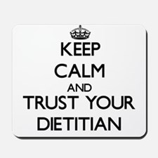 Keep Calm and Trust Your Dietitian Mousepad