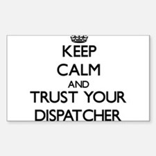 Keep Calm and Trust Your Dispatcher Decal