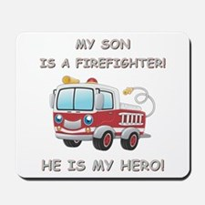 MY SON IS A FIREFIGHTER Mousepad