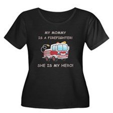 MY MOMMY IS A FIREFIGHTER Plus Size T-Shirt