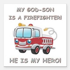 "MY GOD-SON IS A FIREFIGH Square Car Magnet 3"" x 3"""