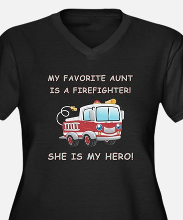 MY FAVORITE AUNT IS A FIREFIGHTER Plus Size T-Shir