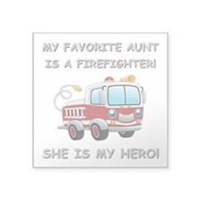 MY FAVORITE AUNT IS A FIREFIGHTER Sticker