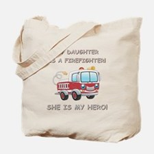 MY DAUGHTER IS A FIREFIGHTER Tote Bag