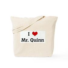 I Love Mr. Quinn Tote Bag
