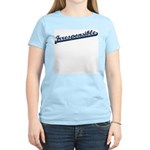 Irresponsible Women's Light T-Shirt