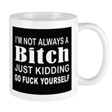Bitch Mug Mugs