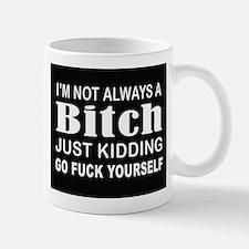 Bitch Mug Mugs