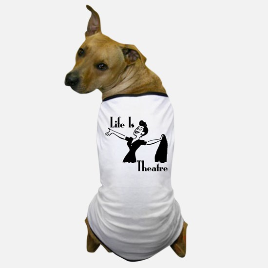 Life Is Theatre Retro Theater Dog T-Shirt