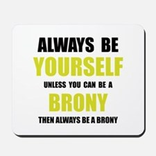 Always Be Brony Mousepad