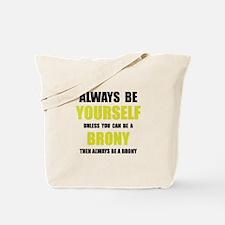 Always Be Brony Tote Bag