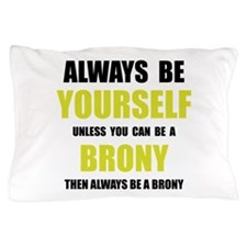 Always Be Brony Pillow Case