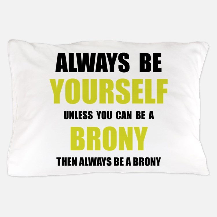 Always Be Brony Pillow Case