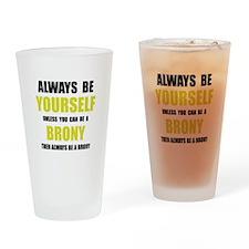 Always Be Brony Drinking Glass