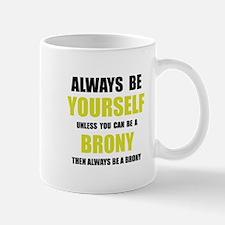 Always Be Brony Mugs