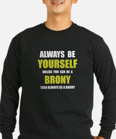 Always Be Brony Long Sleeve T-Shirt