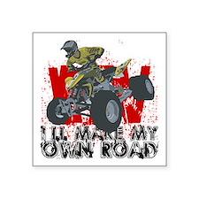 """ATV My Own Road Square Sticker 3"""" x 3"""""""